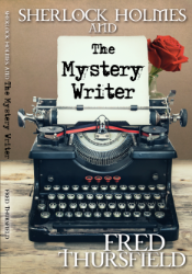 INTERVIEW WITH FRED THURSFIELD, AUTHOR OF SHERLOCK HOLMES' MYSTERIES
